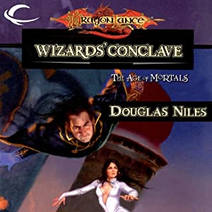 Wizards' Conclave: Dragonlance: The Age of Mortals, Book 5 | [Douglas Niles]