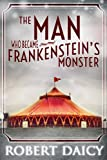 img - for The Man Who Became Frankenstein's Monster book / textbook / text book