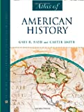 Atlas Of American History (Facts on File) (0816059527) by Nash, Gary B.
