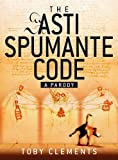 Image of The Asti Spumante Code: A Parody