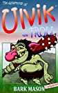 Adventures of Ulvik the Troll: Complete (funny stories)