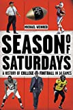 img - for Season of Saturdays: A History of College Football in 14 Games book / textbook / text book