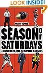 Season of Saturdays: A History of Col...