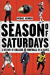 Season of Saturdays: A History of Col...