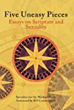 Five Uneasy Pieces: Essays on Scripture and Sexuality (1921817240) by Kirby, Michael
