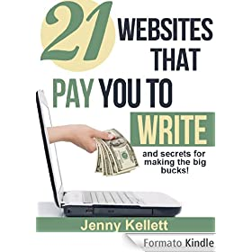 21 Websites That Pay You to Write (and secrets for making the big bucks!) (English Edition)
