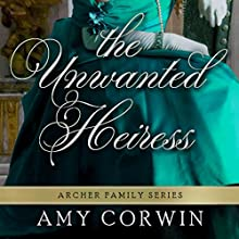 The Unwanted Heiress | Livre audio Auteur(s) : Amy Corwin Narrateur(s) : Ruth Urquhart