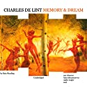Memory and Dream (       UNABRIDGED) by Charles de Lint Narrated by Kate Reading