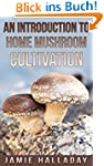 An Introduction To Home Mushroom Cult...