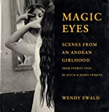 Magic Eyes: Scenes from an Andean Childhood