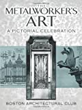 The Metalworker's Art: A Pictorial Celebration (Dover Jewelry and Metalwork)