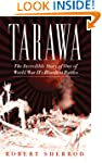 Tarawa: The Incredible Story of One o...