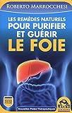 Les remèdes naturels pour purifier et guérir le foie