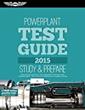 "Powerplant Test Guide 2015: The ""Fast-Track"" to Study for and Pass the Aviation Maintenance Technician Knowledge Exam (Fast-Track Test Guides)"