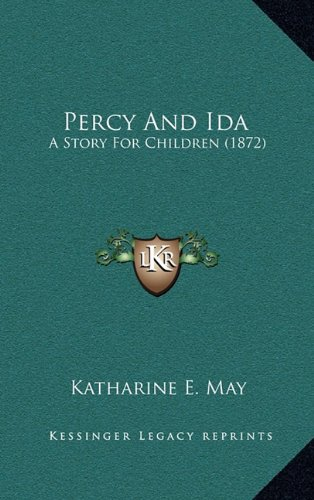 Percy and Ida: A Story for Children (1872)