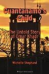 Guantanamo's Child: The Untold Story...
