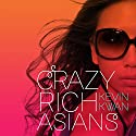 Crazy Rich Asians Audiobook by Kevin Kwan Narrated by Lynn Chen