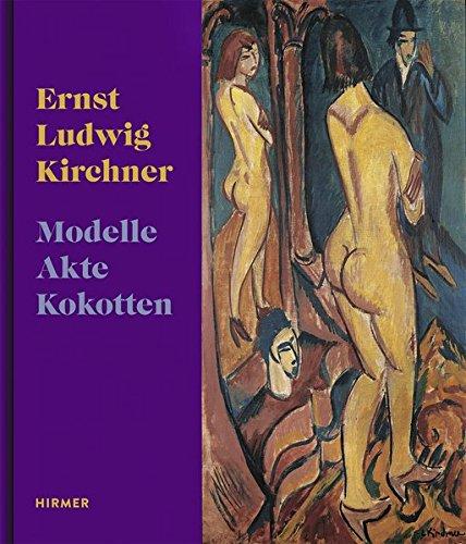ERNST LUDWIG KIRCHNER: Models, Nudes, Prostitutes  (Tapa Dura)