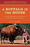 www.payane.ir - A Buffalo in the House: The Extraordinary Story of Charlie and His Family