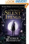 The Slow Regard of Silent Things: A K...