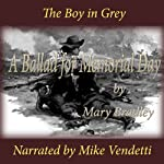 The Boy in Grey: A Ballad for Memorial Day | Mary Bradley