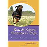 Raw and Natural Nutrition for Dogs: The Definitive Guide to Homemade Mealsby Lew Olson