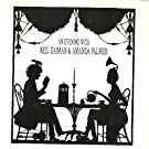 An Evening With Neil Gaiman and Amanda Palmer [Vinyl LP]