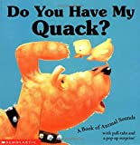 Do You Have My Quack? A Book Of Animal Sounds (0439240859) by Faulkner, Keith