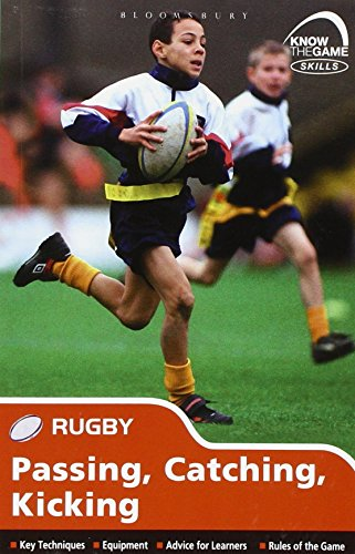 Skills: Rugby - Passing, Catching, Kicking (Know the Game)