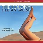 The Colony: A Novel | Jillian Weise