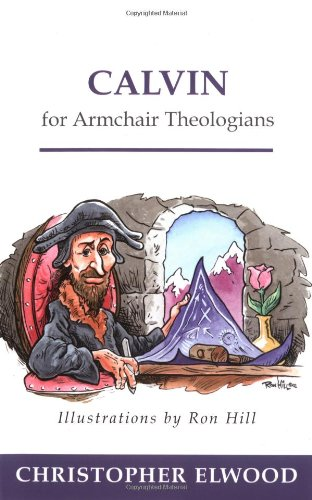 Book review: Calvin for Armchair Theologians