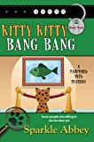 Kitty Kitty Bang Bang (Thorndike Press