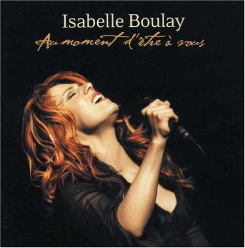 Isabelle Boulay - Au Moment d Etre a Vous - Zortam Music