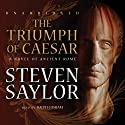 The Triumph of Caesar: A Novel of Ancient Rome Audiobook by Steven Saylor Narrated by Ralph Cosham