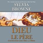 Dieu le père: Cocréateur avec Dieu la Mère | Sylvia Browne
