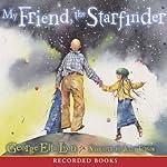My Friend, the Starfinder | George Ella Lyon