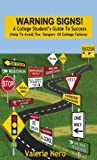 img - for Warning Signs! A College Student's Guide to Success book / textbook / text book
