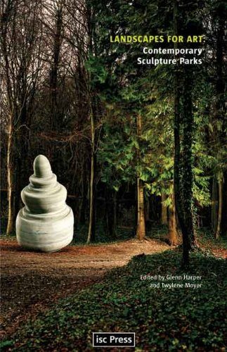 Landscapes for Art Contemporary Sculpture Parks Twylene Moyer Glenn Harper Uni