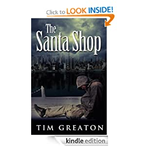 Free Kindle Book: The Santa Shop (The Samaritans Conspiracy - book 1), by Tim Greaton. Publisher: Focus House Publishing; 1st edition edition (June 30, 2010)