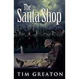 The Santa Shop (The Samaritans Conspiracy Book 1) ~ Tim Greaton