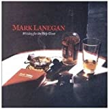 Whiskey For The Holy Ghostby Mark Lanegan
