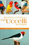 img - for Enciclopedia degli uccelli da voliera book / textbook / text book