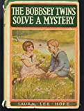 The Bobbsey Twins Solve a Mystery (Bobbsey Twins, 27) (0448080273) by Hope, Laura Lee