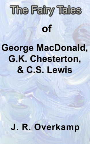 Jennifer Overkamp - Truth, Fantasy, and Paradox: The Fairy Tales of George MacDonald, G.K. Chesterton, and C. S. Lewis (English Edition)