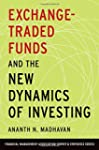 Exchange-Traded Funds and the New Dyn...