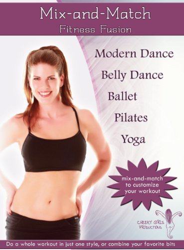 Mix and Match Fitness Fusion (Ballet, Pilates, Belly Dance, Yoga, Modern Dance) by Michelle Joyce