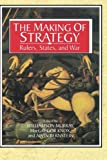 The Making of Strategy: Rulers, States, and War