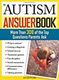 Autism Answer Book: More Than 300 of the Top Questions Parents Ask