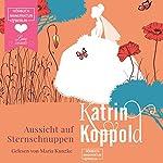Aussicht auf Sternschnuppen | Katrin Koppold