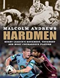 Hardmen: Rugby Leagues Roughest, Toughest and Most Courageous Players